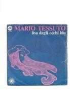 MARIO TESSUTO - LISA DAGLI OCCHI BLU / MI SI FERMA IL CUORE - Vinyl Records