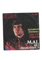 MAL DEI PRIMITIVES - PENSIERO D'AMORE / NON C'E' RAGIONE - Vinyl Records