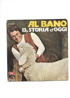 AL BANO - 13, STORIA D'OGGI / IL PRATO DELL'AMORE - Vinyl Records