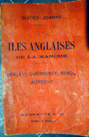 ILES ANGLAISES JERSEY GUERNESEY SERCQ AUREGNY JETHOU HERM GUIDE JOANNE 1902 RARE ET DETAILLE - Vieux Papiers