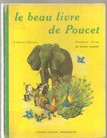 Scolaire Livre De Lecture Le Beau Livre De POUCET De Charlot-Géron De 1965 Des Ed. Rossignol à Montmorillon - 6-12 Years Old