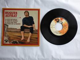 EP 45 T HUGUES AUFRAY  LABEL  BARCLAY  71285  LA NUIT EST BELLE - Disco, Pop