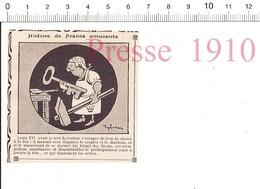 Presse 1910 Humour Roi Louis XVI Serrurrerie Cléf Ancienne Histoire De France Outil Marteau Lime  51C9 - Old Paper