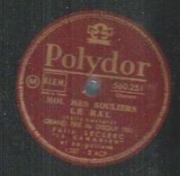 """78 Tours - FELIX LECLERC  - POLYDOR 560251  """" MOI, MES SOULIERS LE BAL """" + """" LE ROI HEUREUX """" - 78 Rpm - Gramophone Records"""