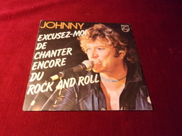 JOHNNY  HALLYDAY  °  EXCUSEZ MOI DE CHANTER ENCORE DU ROCK AND ROLL /  JE PEUX TE FAIRE L'AMOUR - Other - French Music