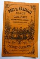 """CATALOGUE """"AU PORT DE MARSEILLE"""" DIJON - GRAINES POTAGÈRES , FORESTIÈRES & DE FLEURS - Publicités"""