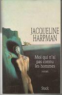 Jacqueline HARPMAN Moi Qui N'ai Pas Connu Les Hommes - Libri, Riviste, Fumetti