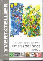 CATALOGUE YVERT ET TELLIER 2015 FRANCE TOME 1 - Frankrijk
