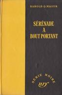 Harold Q. MASUR Sérénade à Bout Portant Série Noire N°117 (EO, 1952) - Série Noire