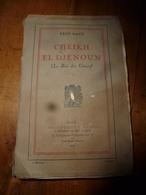 1925 CHEIKH EL DJENOUN  (Le Roi Des Génies)  - Par René Maur - Livres, BD, Revues