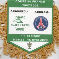 Fanion Du Match   CARQUEFOU / PSG     Coupe De France 2008 - Habillement, Souvenirs & Autres