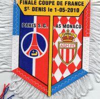 Fanions Du Match   PSG / MONACO  Finale Coupe De France 2010 - Habillement, Souvenirs & Autres