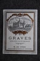 Etiquette GRAVES - Appelation Graves D'origine Controlée, B. De VEZE, Négociant à PAUILLAC. - Bordeaux