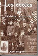 Les écoles à Chatillon, Meix Le Tige Et Saint Léger Par J. Rongvaux Comme Neuf 344 Pages Nombreuses Photos De Classes - Culture