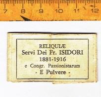 2 - Relique -  Relikwie - RELIQUIAE - SERVI DEI FR. ISIDORI 1881 - 1916 E PULVERE - Religion & Esotérisme