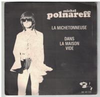 MICHEL POLNAREFF    La Michetonneuse / Dans La Maison Vide - Other - French Music