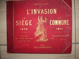Livre 250 L Invasion Le Siege La Commune Par Armand Dayot - Books, Magazines, Comics
