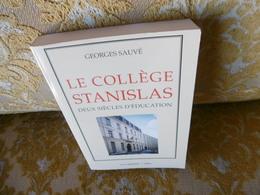 PARIS : Le COLLEGE STANISLAS , 2 SIECLES D'EDUCATION  Par Georges Sauvé , 1994 - Ile-de-France