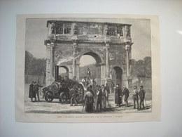 GRAVURE 1873. ITALIE. ROME. LOCOMOTIVE ROUTIERE SOUS L'ARC DE CONSTANTIN. - Music & Instruments