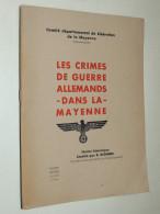Les Crimes De Guerre Allemands Dans La Mayenne / R. BIGNON  GUERRE 39/45 - Livres, BD, Revues