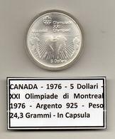 Canada - 1976 - 5 Dollari - XXI^ Olimpiadi Di Montreal Del 1976- Argento 925 - Peso 24,3 Grammi - In Capsula - (MW1166) - Canada