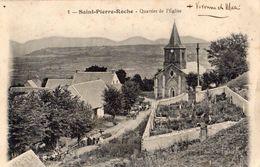 SAINT-PIERRE-ROCHE QUARTIER DE L'EGLISE (RARE ) - Autres Communes