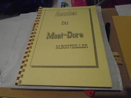 ANNALES DU MONT DORE Par MARCEL BOUTEILLER  (travail De Recherche Effectué Autour De 1988/1989) - Auvergne