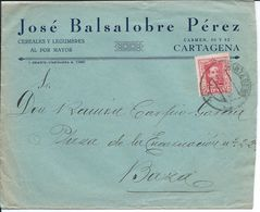 N.º 317a. Carta Circulada De Cartagena A Baza Granada. Membrete Comercial De José Balsalobre Pérez, Cereales Y Legumbres - 1889-1931 Kingdom: Alphonse XIII