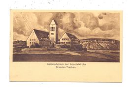 0-8000 DRESDEN - TRACHAU, Gemeindehaus Der Apostelkirche, 1928, Kirchbauverein - Dresden