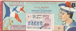 LOTERIE NATIONALE... AILES BRISEES POUR LES MARINS AVIATEURS  LES COLS BLEUS ..1972 - Biglietti Della Lotteria