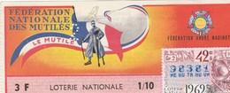 LOTERIE NATIONALE... FEDERATION NATIONALE DES MUTILES ..1969 - Biglietti Della Lotteria