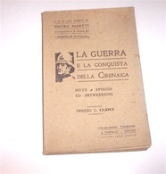 Colonialismo Africa Pasetti - Guerra E Conquista Della Cirenaica - 1^ Ed. 1914 - Libri, Riviste, Fumetti