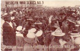 Mexican War Séries N° 3 - Américan Troups Leaving Galveston For The Mexican War Zone       (103176) - Mexico