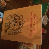 RIMA STRAPAZZATA ALLA CENGESE - Books, Magazines, Comics