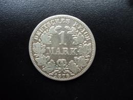 ALLEMAGNE : 1 MARK  1878 A  KM 7    TB+ / TTB - [ 2] 1871-1918: Deutsches Kaiserreich