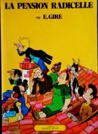 E. Gire - La Pension Radicelle - éditions Jacques Glénat - ( E.O. 1977 ) . - Bücher, Zeitschriften, Comics