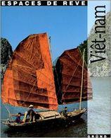 ESPACES DE REVE: VIETNAM. Tres Bon Etat - Voyages
