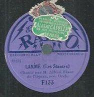 """78 Tours 20cm - M. ALFRED BLANC - RADIO 133  """" LAKME """" + """" BENVENUTO """" - 78 Rpm - Schellackplatten"""