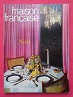 Revue Mensuelle LA MAISON FRANCAISE -  N° 173 - Décembre 1963 - Janvier 1964  (4409) - Livres, BD, Revues