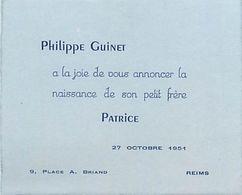 VP-GF.18.T-362 : FAIRE-PART DE NAISSANCE PHILIPPE GUINET POUR NAISSANCE DE PATRICE  OCTOBRE 1951 REIMS - Naissance & Baptême