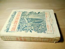 Sola Contro Tutti - Nicola Misasi - Ed. Quntirini 1911 - Livres, BD, Revues