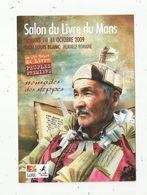 Cp , Salon Du Livre Du MANS ,2009 ,nomades Des Steppes , Vierge ,la 25 E Heure Du Livre , Peuples Premiers - Bourses & Salons De Collections