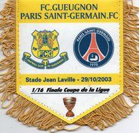 Fanion Du Match GUEUGNON  / PSG Coupe De La Ligue 2003 - Habillement, Souvenirs & Autres