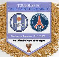 Fanion Du Match TOULOUSE  / PSG Coupe De La Ligue 2005 - Habillement, Souvenirs & Autres