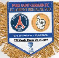 Fanion Du Match  PSG / FC LORIENT Coupe De La Ligue 2006 - Habillement, Souvenirs & Autres