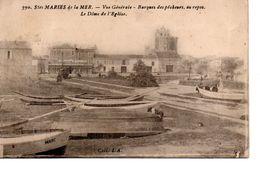 13 STES SAINTES MARIES DE LA MER PECHEURS METIER  PROVENCE BARQUE BARQUES - Saintes Maries De La Mer
