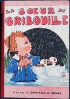 La Comtesse De Ségur - La Sœur De Gribouille - Éditions Gordinne - Illustrations : Béatrice Mallet - 1901-1940