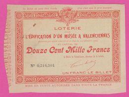Ancien Billet - LOTERIE  Edification D''un MUSEE à VALENCIENNES - 1904 - Billets De Loterie