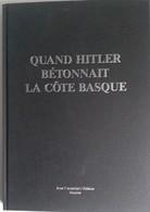 Quand Hitler Bétonnait La Côte Basque De Francis Sallaberry - Jean Curutchet / éditeur / Harriet - - Livres, BD, Revues