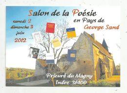 Cp , Salon De La POESIE En Pays De GEORGES SAND ,2012 ,prieuré Du MAGNY ,Indre ,36 ,vierge - Bourses & Salons De Collections